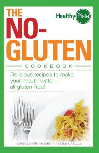 The No-Gluten Cookbook: Delicious Recipes to Make Your Mouth Water…all gluten-free! PDF