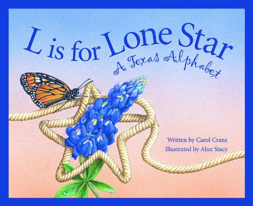 L Is for Lone Star: A Texas Alphabet (Discover America State by State) by [Crane, Carol]