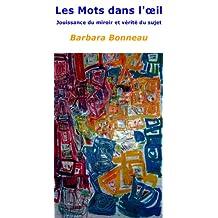 Les Mots dans l'Oeil, jouissance du miroir et vérité du sujet (French Edition)