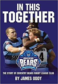 Book In This Together: The Story of Coventry Bears Rugby League Club