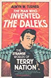The Man Who Invented the Daleks, Alwyn W. Turner, 1845136098