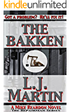 The Bakken: A Mike Reardon Novel (The Repairman Book 2)