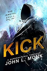 Kick by John L. Monk ebook deal