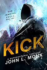 Kick (The Jenkins Cycle Book 1)