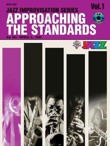Appraching the Standards: Jazz Improvisation Series, Volume 1 (Bass Clef Book)