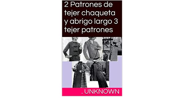 Amazon.com: 2 Patrones de tejer chaqueta y abrigo largo 3 tejer patrones (Spanish Edition) eBook: Unknown: Kindle Store