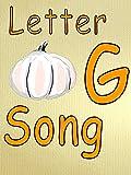 Clip: Letter G Song
