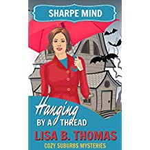Sharpe Mind: Hanging by a Thread (Cozy Suburbs Mysteries Book 3)