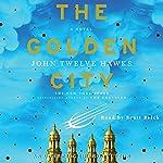 The Golden City: The Fourth Realm, Book 3 | John Twelve Hawks