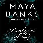 Beskyttet af dig (Slow Burn 2)   Maya Banks