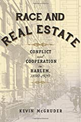 Race and Real Estate: Conflict and Cooperation in Harlem, 1890-1920 Paperback