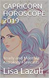CAPRICORN HOROSCOPE 2019: Yearly and Monthly Astrology Forecasts