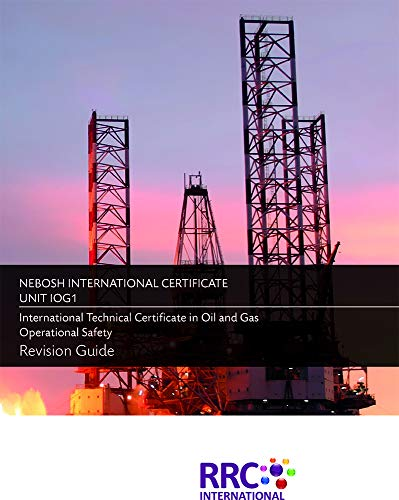 The Management of International Oil and Gas Health and Safety: A Guide to the NEBOSH International Technical Certificate in Oil and Gas Operational Safety, IOG - Revision Guide: Unit IOG 1 (Human Resource Management In Oil And Gas Industry)