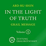 In the Light of Truth: The Grail Message 1