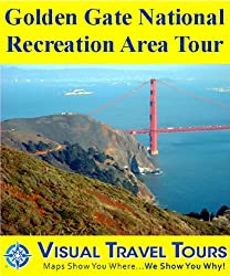 GOLDEN GATE NATIONAL RECREATION AREA TOUR- A Self-guided Cycling and Driving Tour (Visual Travel Tours Book 138)