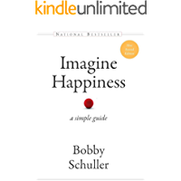 Imagine Happiness: A Simple Guide (English Edition)