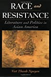 Race and Resistance: Literature and Politics in Asian America (Race & American Culture)