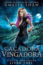 Caçadora Vingadora (Série A Andarilha Livro 3)