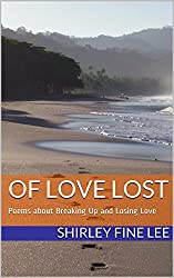 Of Love Lost: Poems about Breaking Up and Losing Love