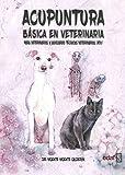 ACUPUNTURA BÁSICA EN VETERINARIA. PARA VETERINARIOS Y AUXILIARES TÉCNICOS VETERINARIOS (Animales)