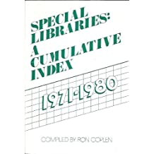 Special Libraries: A Cumulative Index, 1971-1980