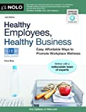 img - for Healthy Employees, Healthy Business: Easy, Affordable Ways to Promote Workplace Wellness by Ilona Bray (2012-04-01) book / textbook / text book