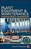 Plant Equipment & Maintenance Engineering Handbook (Mechanical Engineering)
