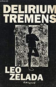 Delirium tremens par Leo Zelada