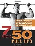 7 Weeks to 50 Pull-Ups, Brett Stewart, 1569759219