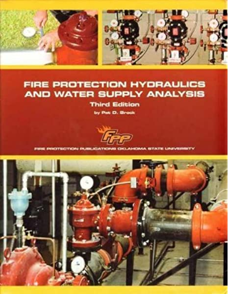 Fire Protection Hydraulics And Water Supply Analysis 3 Edition Pat Brock 9780879394455 Amazon Com Books
