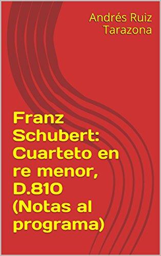 Descargar Libro Franz Schubert: Cuarteto En Re Menor, D.810 Andrés Ruiz Tarazona