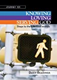 jeff kirby - Journey 101: Daily Readings: Knowing God, Loving God, Serving God: Steps to the Life God Intends