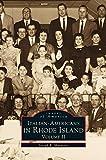 Italian-Americans in Rhode Island: Volume II