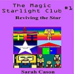 Reviving the Star: The Magic Starlight Club, Book 1 | Sarah Cason