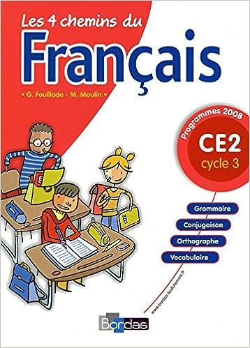 Read Online Les 4 chemins du français CE2 * Programmes 2008 * Manuel de l'élève pdf, epub