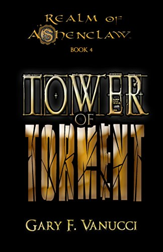 Tower of Torment: Epic Fantasy Series Book 4 (Realm of Ashenclaw)