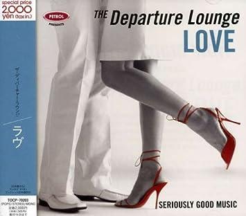 Departure Lounge Love Departure Lounge Love Amazon Com Music