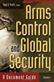 Arms Control and Global Security, Paul R. Viotti, 0313354308
