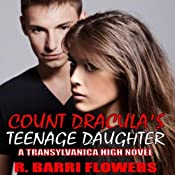 Count Dracula's Teenage Daughter: Transylvanica High Series, Book 1 | R. Barri Flowers
