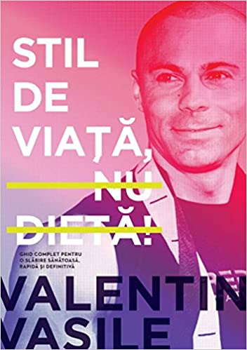 Stil De Viata Nu Dieta Romanian Edition Vasile Valentin 9786065886636 Books