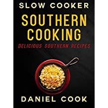 SOUTHERN COOKING (Slow Cooker): Delicious Southern Recipes