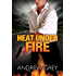 Heat Under Fire (By Fire Series Book 4)