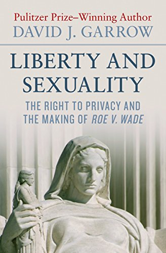 Liberty and Sexuality: The Right to Privacy and the Making of Roe v. Wade cover