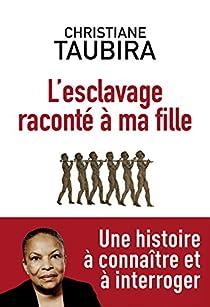 L'esclavage raconté à ma fille par Taubira