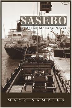 Book Sasebo: A Mason McCabe Novel by Mack Samples (2007-03-06)
