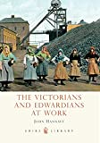 img - for The Victorians and Edwardians at Work (Shire Library) book / textbook / text book