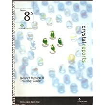 Crystal Reports 8.5 Report Design II Training Guide