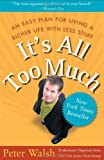 It's All Too Much: An Easy Plan for Living a Richer