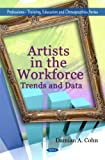 Artists in the Workforce, Damian A. Cohn, 1607414848