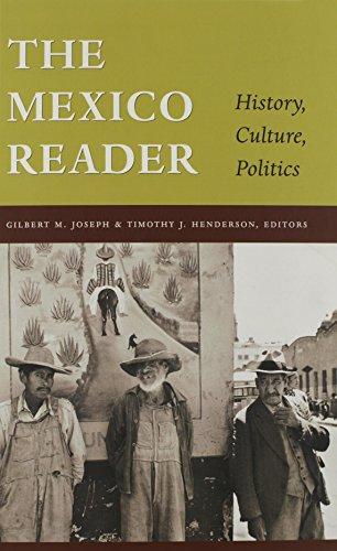 The Mexico Reader: History, Culture, Politics (The Latin...